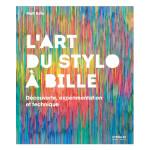 Livre L'art du stylo à bille Découverte, expérimentation et technique