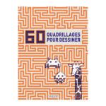 Livre 60 quadrillages pour dessiner