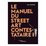 Livre Le manuel du Street Art contestataire